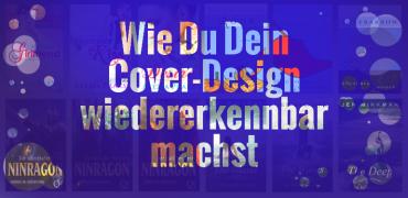 Kleines Geheimnis mit großer Wirkung: Mach Deine Cover wiedererkennbar!