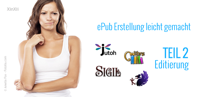 ePub Erstellung leicht gemacht. TEIL 2: Editierung