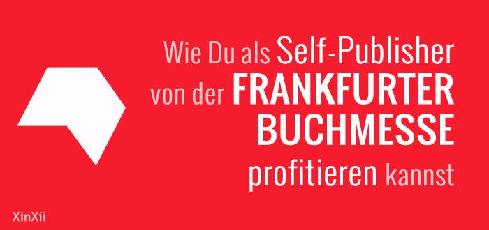 Wie Du als Self-Publisher von der Frankfurter Buchmesse profitieren kannst
