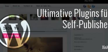 Ultimative WordPress Plugins für Self-Publisher