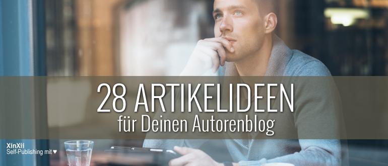 28 Artikelideen für Deinen Autorenblog